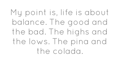 balance, lifestyle, life quotes, quotes, weightloss, fitness, blog, positivity